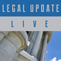 Legal Update Live Ep. 8 Webcast